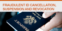 Fraudulent ID Cancellation, Suspension and Revocation